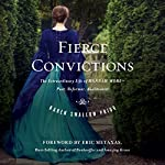 Fierce Convictions: The Extraordinary Life of Hannah More - Poet, Reformer, Abolitionist | Karen Prior