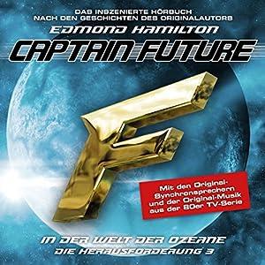 In der Welt der Ozeane (Captain Future: Die Herausforderung 3) Hörspiel