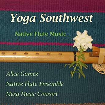 Yoga Southwest-Native American Flute Works II by Native ...