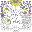 Wise Words to Color: Inspiration to Live and Color By