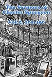 The Sermons of Charles Spurgeon: Sermons 201-400 (Vol 2 of 4) (The Sermons of Charles Spurgeon series)
