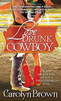 Love Drunk Cowboy by Carolyn Brown ebook deal
