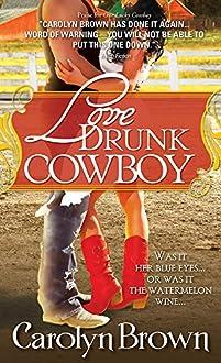 Love Drunk Cowboy by Carolyn Brown ebook deal