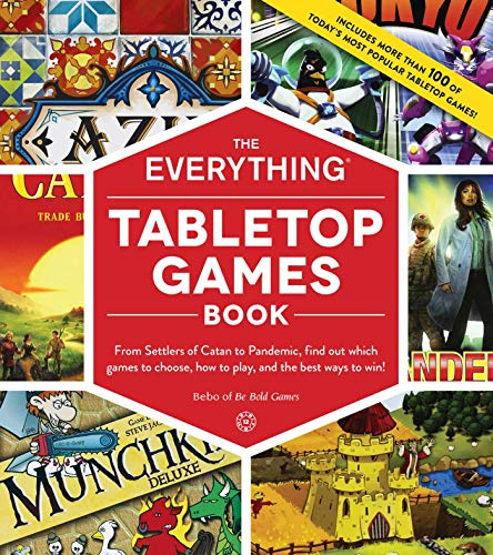 The Everything Tabletop Games Book: From Settlers of Catan to Pandemic, Find Out Which Games to Choose, How to Play, and the Best Ways to Win! (Best Tabletop Role Playing Games)