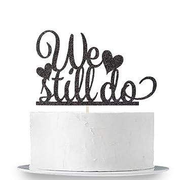 Happy Anniversary Sign Gold Glitter We Still Do Cake Topper Wedding Anniversary Party Decoration Supplies INNORU