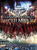Conspiracy To Rule: The Illuminati, A