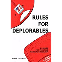 Rules for Deplorables: A Primer for Fighting Radical Socialism