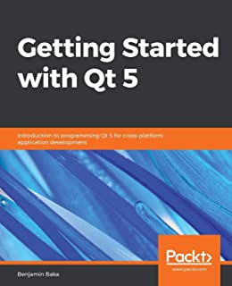 Hands-On Mobile and Embedded Development with Qt 5: Build apps for