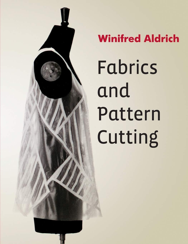 Fabrics And Pattern Cutting Aldrich Winifred 9781119967170 Amazon Com Books