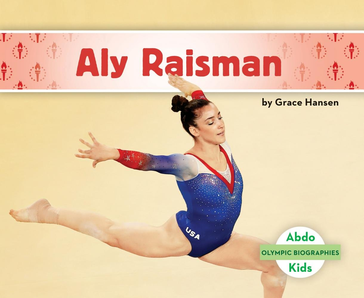 Aly Raisman (Olympic Biographies)