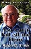 You Can't Fall off the Floor, Ralph M. Smith, 0979354250