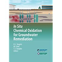 In Situ Chemical Oxidation for Groundwater Remediation (SERDP ESTCP Environmental Remediation Technology (3))