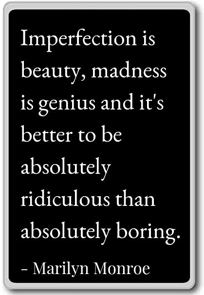 Amazon.com: Imperfection is beauty, madness is genius an ...