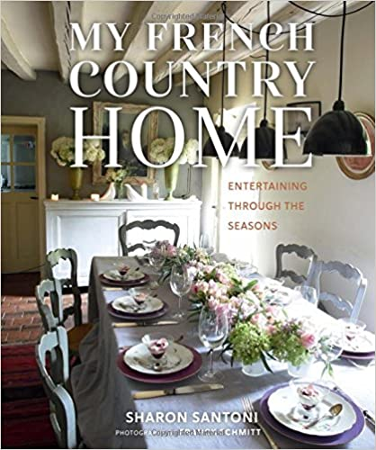 My French Country Home - book by Sharon Santoni #frenchcountry #book #frenchliving