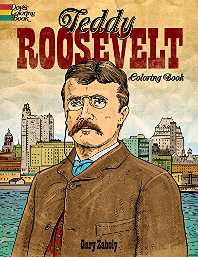 Teddy Roosevelt Coloring Book (Dover Coloring Books)