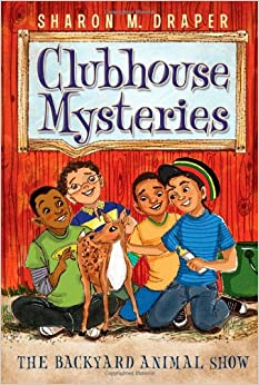 The Backyard Animal Show (Clubhouse Mysteries )