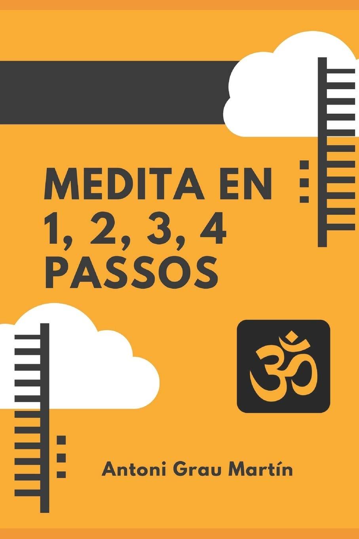 Medita en 1, 2, 3, 4 Passos: El Procés de Meditació segons ...