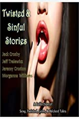 Twisted & Sinful Stories Kindle Edition