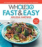 img - for The Whole30 Fast & Easy Cookbook: 150 Simply Delicious Everyday Recipes for Your Whole30 book / textbook / text book