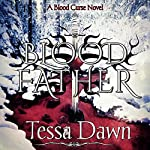 Blood Father: Blood Curse, Book 6   Tessa Dawn