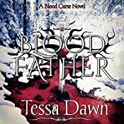 Blood Father: Blood Curse, Book 6 | Tessa Dawn
