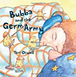 Bubba and the Germ Army, Teri Otwell, 1419632876