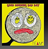 Good Morning Bad Day