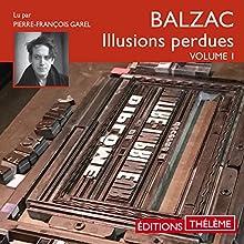 Les Illusions perdues 1   Livre audio Auteur(s) : Honoré de Balzac Narrateur(s) : Pierre-François Garel