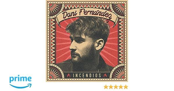 Dani Fernández - Incendios Edición Firmada: Dani Fernández: Amazon.es: Música