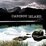 Caribou Island: A Novel | David Vann