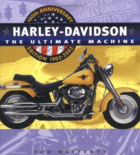Harley 100th Anniversary - Harley Davidson: The Ultimate Machine 100th Anniversary Edition 1903-2003