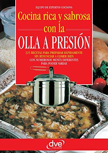 Cocina rica y sabrosa con la olla a presión (Spanish Edition ...