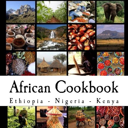 African Cookbook: Recipes from Ethiopia, Nigeria and Kenya by Rachel Pambrun