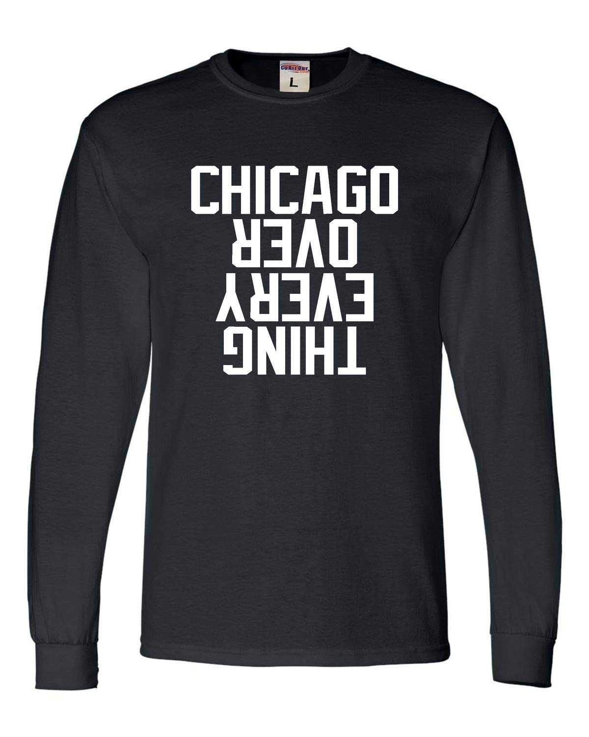 Go All Out Adult Chicago Over Everything Long Sleeve T-Shirt