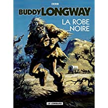 Buddy Longway – tome 14 – La Robe noire (French Edition)