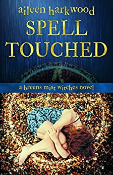 Spell Touched (Breens Mist Witches) by [Harkwood, Aileen]