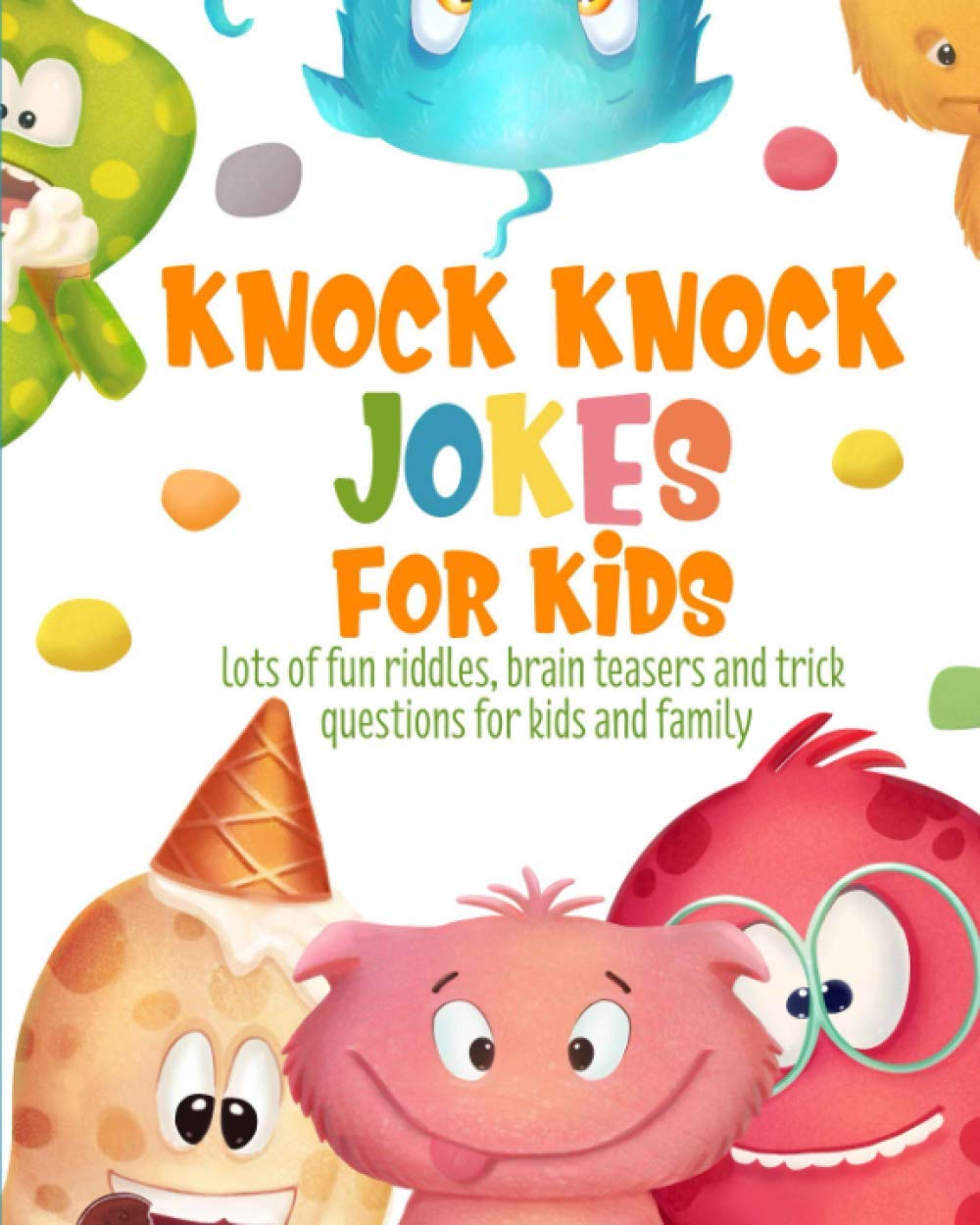 Knock Knock Jokes For Kids Lots Of Fun Riddles Brain Teasers And Trick Questions For Kids And Family Ages 6 15 Dorian Jane 9798681629245 Amazon Com Books