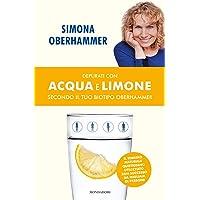 Depurati con acqua e limone secondo il tuo biotipo Oberhammer. Il rimedio naturale quotidiano utilizzato con successo da migliaia di persone