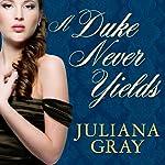 A Duke Never Yields: Affairs by Moonlight, Book 3 | Juliana Gray