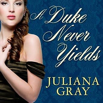a duke never yields affairs by moonlight book 3 gray juliana