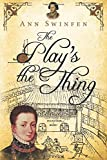 The Play's the Thing (The Chronicles of Christoval Alvarez) (Volume 7)