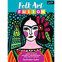 Folk Art Fusion: Learn to paint colorful contemporary folk art in acrylic