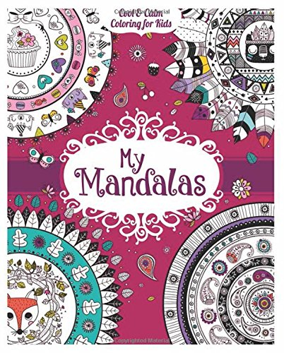 My Mandalas (Cool & Calm Coloring for Kids)