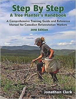 Step By Step, A Tree Planter's Handbook: A Comprehensive Training