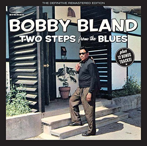 Two Steps From The Blues + 12 Bonus Tracks by Bobby Blue Bland (2012-10-09) (Bobby Blue Bland Two Steps From The Blues)