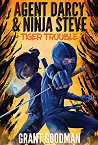 Agent Darcy And Ninja Steve In...tiger Trouble! by Grant Goodman ebook deal