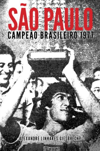 São Paulo Campeão Brasileiro 1977 por [Giesbrecht, Alexandre]