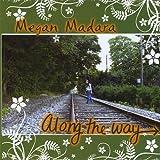 Along the Way by Megan Madara