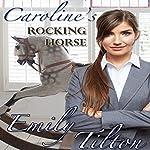 Caroline's Rocking Horse | Emily Tilton