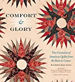 Comfort and Glory: Two Centuries of American Quilts from the Briscoe Center (Focus on American History)